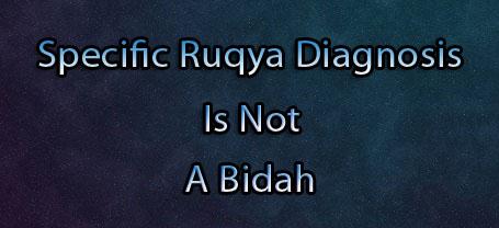 Specific Ruqya Diagnosis Is Not A Bidah – Practical Self Ruqya