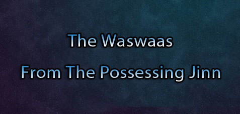 The Waswas From The Possessing Jinn – Practical Self Ruqya