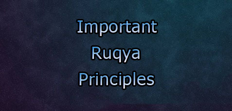 101 IMPORTANT RUQYA PRINCIPLES – Practical Self Ruqya